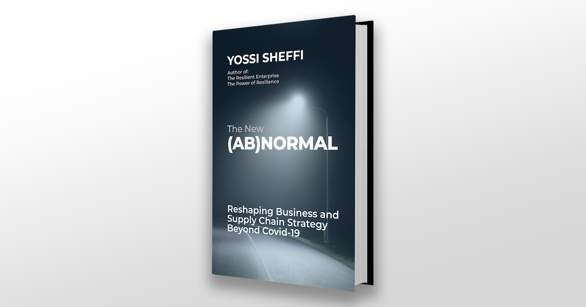 The New (Ab)Normal, by Professor Yossi Sheffi, details how businesses and supply chains may be changed forever in the wake of the COVID-19 pandemic